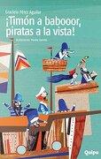 Timon a Babor,Piratas a la Vista! - Perez Aguilar Graciela - Quipu