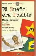 El sueño era posible. Los orígenes del Partido de los trabajadores de Brasil narrados por sus protagonistas - Harnecker, Marta - Ed. Popular