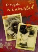 Te Regalo mi Amistad - Linda Roberts - Vergara & Riba