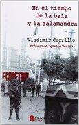 EN EL TIEMPO DE LA BALA Y LA SALAMANDRA - CARRILLO ROZO VLADIMIR - ATANOR EDICIONES