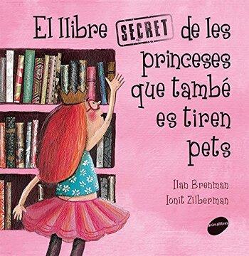 portada El Llibre Secret De Les Princeses Que També Es Tiren Pets (Àlbums il·lustrats)