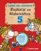 Explorar en Matematica 5 Santillana - Explorar En - Santillana