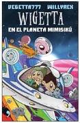 Wigetta en el Planeta Mimisikú - Willyrex Vegetta777 - Planeta