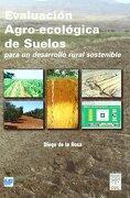 evaluación agro-ecológica de suelos para un desarrollo rural sostenible - de la rosa -