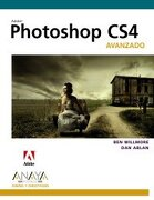 Photoshop Cs4. Avanzado - Ben Willmore; Dan Ablan - Anaya Multimedia