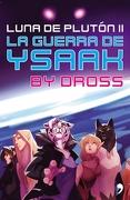 La Guerra de Ysaak - Dross - Temas De Hoy