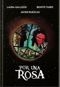 Por una Rosa - Laura / Taibo, Benito / Ruescas, Javier Gallego - Montena