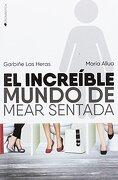 El Increíble Mundo de Mear Sentada - Garbiñe Las Heras Gorriz,María Allua - Ediciones Kiwi