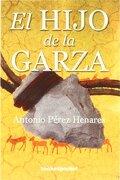 Hijo De La Garza (B4P) (Narrativa (books 4 Pocket)) - Antonio Pérez Henares - Books4pocket