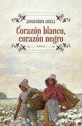 Corazón blanco, corazón negro (NOVELA HISTORICA) - JONATHAN ODELL - Grijalbo