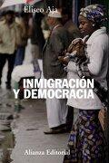 Inmigración y democracia (Alianza Ensayo) - Eliseo Aja - Alianza