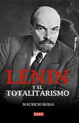 Lenin y el Totalitarismo - Mauricio Rojas - Debate