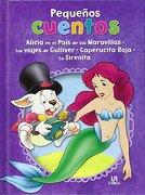 Alicia en el País de las Maravillas, Los Viajes de Gulliver, Caperucita Roja y La Sirenita (Pequeños Cuentos)