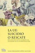 La UE : suicidio o rescate (Plural) - Juan Fernando López Aguilar - Tirant Hum