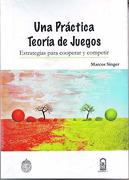 Una Practica Teoria De Juegos - Marcos Singer - Ediciones Universidad Catolica de Chile