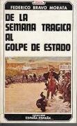 De la Semana Trágica al Golpe de Estado - Federico Bravo Morata - Fenicia.