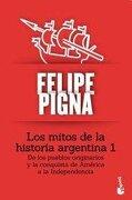 Mitos De La Historia Argent. 1 Booket - Pigna Felipe - Planeta
