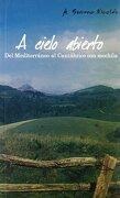 A CIELO ABIERTO DEL MEDITERRANEO AL CANTABRICO CON MOCHILA - Antonio Serrano Nicolás - Alcala Grupo Editorial