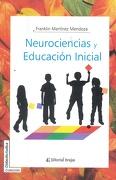 Neurociencias y Educación Inicial. - Franklin Martínez Mendoza - Brujas