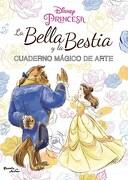 La Bella y la Bestia  Cuaderno Magico de Arte - Disney - Planeta
