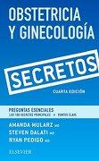 Obstetricia y Ginecología. Secretos (4ª Ed. ) - Amanda; Dalati, Steven Mularz - Elsevier