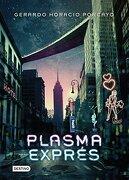 Plasma Expres - Gerardo Porcayo - Destino