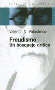 Freudismo. Un Bosquejo Critico (Espacios del Saber) - Valentin N. Voloshinov - Paidos