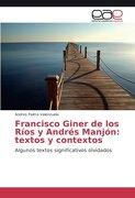 Francisco Giner de los Ríos y Andrés Manjón: textos y contextos: Algunos textos significativos olvidados (Spanish Edition)