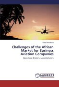 Challenges of the African Market for Business Aviation Companies: Operators, Brokers, Manufacturers