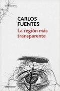 La Region mas Transparente - Carlos Fuentes - Suma de Letras