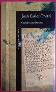 Cuando Ya No Importe (Alfaguara hispanica) (Spanish Edition) (Alfaguara hispanica)
