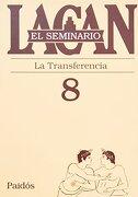 El Seminario. Libro 8: La Transferencia (el Seminario de Jacques Lacan) - Jacques Lacan - Paidos