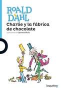 Charlie y la Fabrica de Chocolate - Roald Dahl - Loqueleo