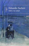 Araoz y la Verdad - Sacheri Eduardo - Aguilar