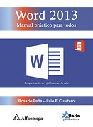 Word 2013 - Manual Práctico Para Todos - CUARTERO; Julio; PEÑA; Rosalía - ALFAOMEGA GRUPO EDITOR