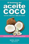 El Fenómeno del Aceite de Coco. Adelgaza. Desintoxica. Embellece - Sergi Recasens - Autoedicion