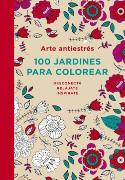 portada Arte Antiestres: 100 Jardines Para Color