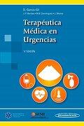 Terapéutica Médica en Urgencias - García-Gil,Benítez Macías,Domínguez,Mensa Pueyo - Editorial Médica Panamericana S.A.