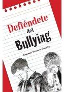 Defiendete Del Bullying - Rosamary Porrua De Gonzalez - Adriana Hidalgo Editora