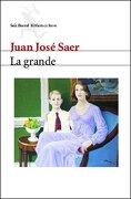 Grande, la (Seix Barral Biblioteca Breve) - Juan Jose Saer - Seix Barral