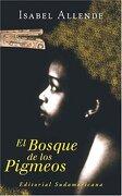 Bosque de los Pigmeos Saga 3 - Isabel Allende - Sudamericana