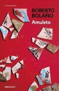 Amuleto - Roberto Bolaño - Debolsillo