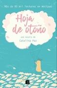 HOJA DE OTOÑO - Catalina Paz - Ediciones B