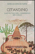 Citandino. Las Rutas del Charango en Chile - Marcelo Cornejo-Puran - Cuarto Propio