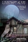 Lovecraft Alive! (A Collection of Lovecraftian Stories)