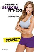 Los Secretos de Sascha Fitness - Sascha Barboza - Planeta Publishing