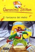 El Fantasma del Metro - Geronimo Stilton - Destino Mex