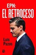 Epn: El Retroceso - Luis Pazos - Diana