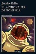 Astronauta de Bohemia, el - Jaroslav Kalfar - Tusquets