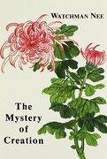 mystery of creation: - watchman nee,stephen kaung - christian fellowship publishers